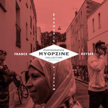 Myop — MYOPZINE – France Keyser / Français d'islam